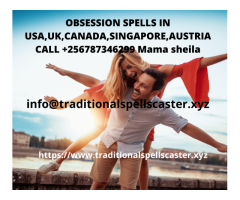 OBSESSION SPELLS IN USA,UK,CANADA,SINGAPORE,AUSTRIA CALL +256787346299 Mama sheila